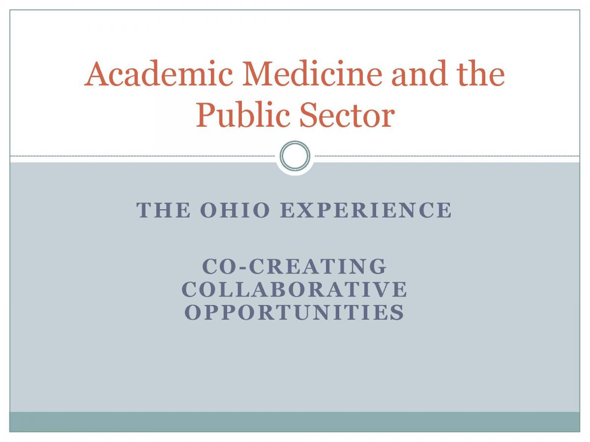Academic Medicine and the Public Sector: The Ohio Experience